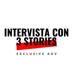 Intervista con 3 stories
